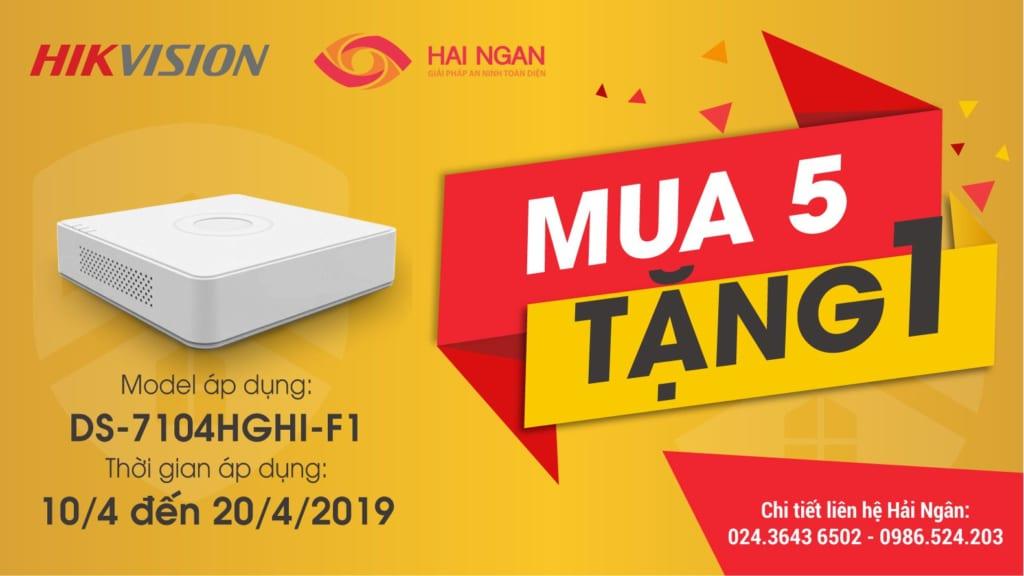 DS-7104HGHI-F1 mua 05 tặng 01 tháng 04/2019